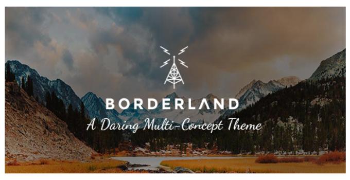 Borderland - A Daring Multi-Concept Theme